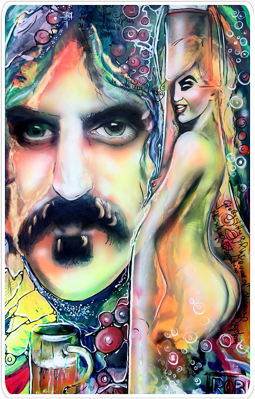 Titties and Beer - that song of Frank Zappa painted by RobSky
